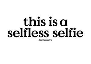 selfless selfies