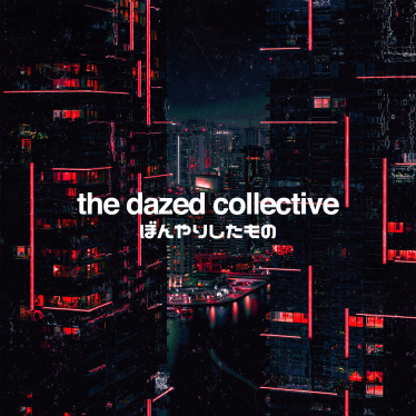 The Dazed Collective